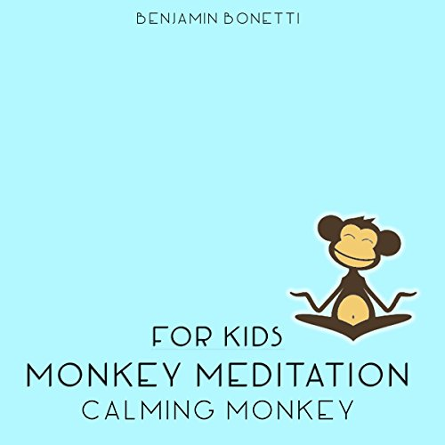 Calming Monkey Meditation - Meditation for Kids audiobook cover art