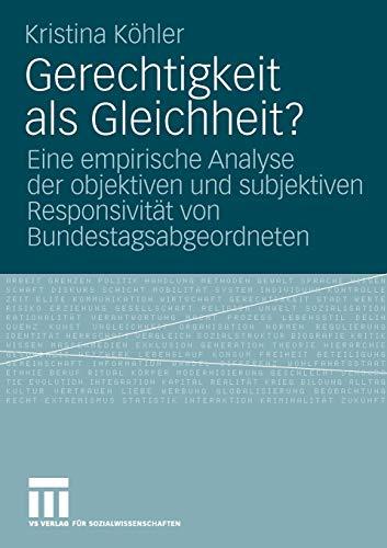 Gerechtigkeit als Gleichheit?: Eine empirische Analyse der objektiven und subjektiven Responsivität von Bundestagsabgeordneten