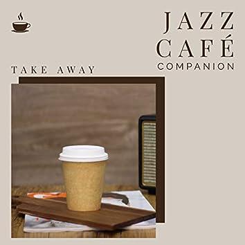 Jazz Café Companion - Take Away