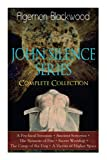 The JOHN SILENCE SERIES - Complete Collection: A Psychical Invasion + Ancient Sorceries + The Nemesis of Fire + Secret Worship + The Camp of the Dog + A Victim of Higher Space: Supernatural Mysteries