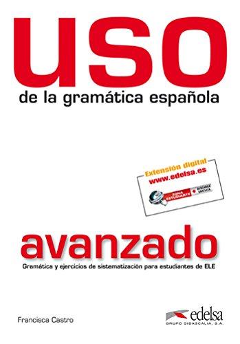 USO de la gramática española: Uso de la gramatica avanzado Podrecznik [Lingua spagnola]: Nivel avanzado - edition 2011 (revised and in