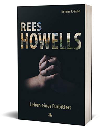 Rees Howells: Leben eines Fürbitters