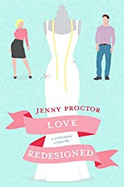 Love Redesigned: A Sweet Romantic Comedy (Some Kind of Love)