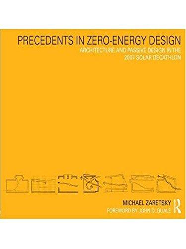Precedents in Zero-Energy Design: Architecture and Passive Design in the 2007 Solar Decathlon