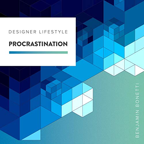 Designer Lifestyle – Procrastination Audiobook By Benjamin P Bonetti cover art