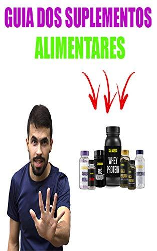 Guia dos Suplementos alimentares ( para Hipertrofia e perda de gordura ) (Portuguese Edition)