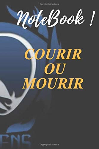 Courir ou Mourir: Lined Notebook / Journal Gift, 120 Pages, 6x9, Soft Cover For Women/Men/Boss/Coworkers/Colleagues/Students/Friends.