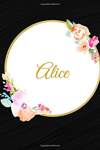 "Alice: Customized Name Lined Journal Notebook Diary to Write In, Ruled Composition Planner, For Home Work Stationery, Great Gift for Girls Women, ... 6""x9"". (Personalized Name Pads, Band 132)"