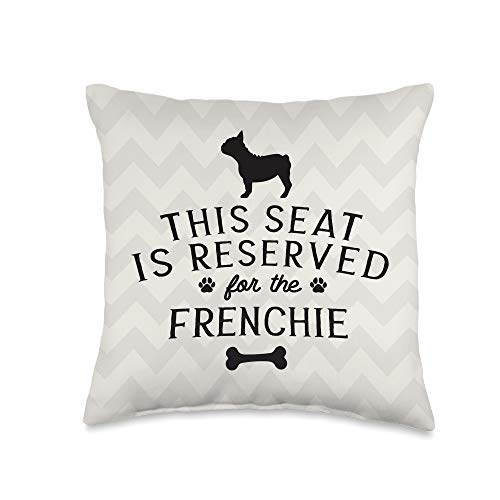 French Bulldog Frenchie Funny Gift This Seat Reserved For French Bulldog Frenchie Mom Dad Gift Throw Pillow, 16x16, Multicolor