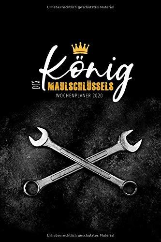 Wochenplaner 2020 - König des Maulschlüssels: Terminplaner A5 | Jahreskalender 2020 | Handwerker Bauarbeiter Mechaniker Ingenieur | 160 S. | A5 | Geschenkidee Weihnachten Geburtstag