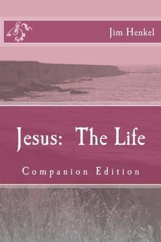 Jesus: The Life: Companion Edition