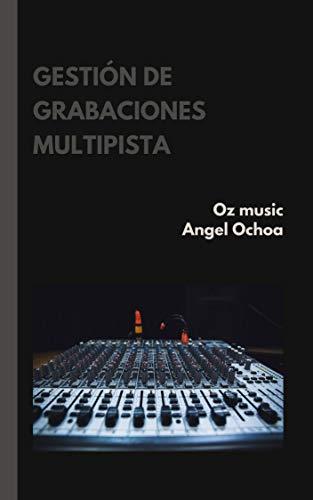 gestión de grabaciones multipista: apuntes de ingeniería en audio