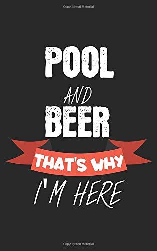 Pool and beer thats why im here: Notizbuch für Billiard/Pool Spieler mit Zeilen. Für Notizen, Skizzen, Zeichnungen, als Kalender oder Geschenk. Geeignet für Spielstände und Punkte.