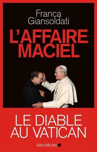 L'Affaire Maciel: Le Diable au Vatican