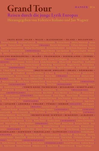 Grand Tour: Reisen durch die junge Lyrik Europas.