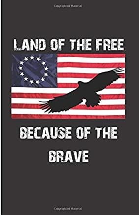 LAND OF THE FREE BECAUSE OF THE BRAVE: Betsy ross flag notebook