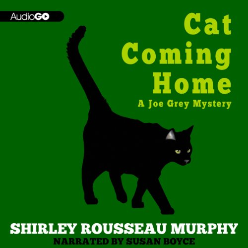Cat Coming Home     A Joe Grey Mystery              By:                                                                                                                                 Shirley Rousseau Murphy                               Narrated by:                                                                                                                                 Susan Boyce                      Length: 9 hrs and 55 mins     56 ratings     Overall 4.6