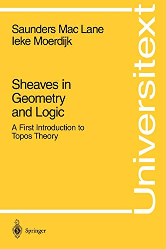 Sheaves in Geometry and Logic: A First Introduction to Topos Theory (Universitext)