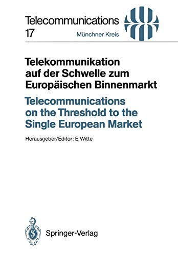 Telekommunikation auf der Schwelle zum Europäischen Binnenmarkt / Telecommunications on the Threshold to the Single European Market: Vorträge des am ... 1992 (Telecommunications (17), Band 17)