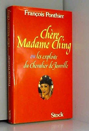 Chere madame ching ou les exploits du chevalier de janville