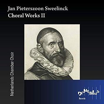 Jan Pietserszoon Sweelinck: Choral Works II