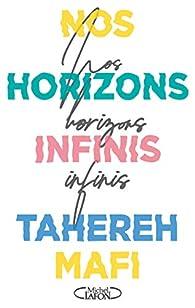 Nos horizons infinis par Tahereh Mafi