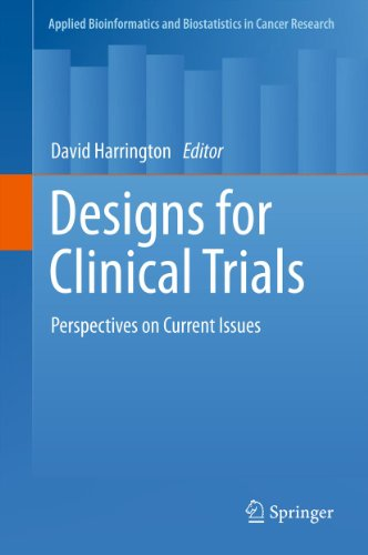 Designs for Clinical Trials: Perspectives on Current Issues (Applied Bioinformatics and Biostatistic