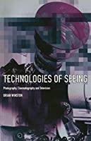 Technologies of Seeing: Photography, Cinema and Television