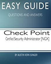 Easy Guide: Check Point Certified Security Administrator [NGX]