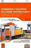 Sécurisation et facilitation de la chaîne logistique globale - Les impacts macro et micro-économiques de la loi américaine 100% scanning
