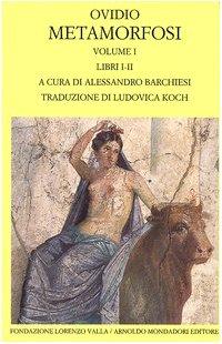 Metamorfosi. Testo latino a fronte. Libri I-II (Vol. 1)