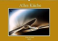 Alles Kueche - Helden der Kueche (Wandkalender 2022 DIN A2 quer): Kuechenhelfer fuer Haushalt oder Gastronomie wunderbar inszeniert. (Monatskalender, 14 Seiten )