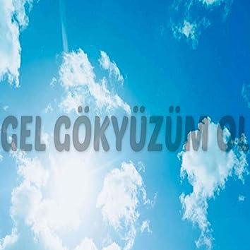 Gel gökyüzüm ol (Acapella)