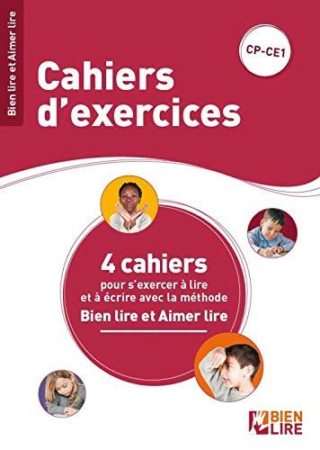 Cahiers d'exercices bien lire et aimer lire CP CE1: 4 cahiers pour s'exercer a lire et a écrire avec la méthode bien lire et aimer lire
