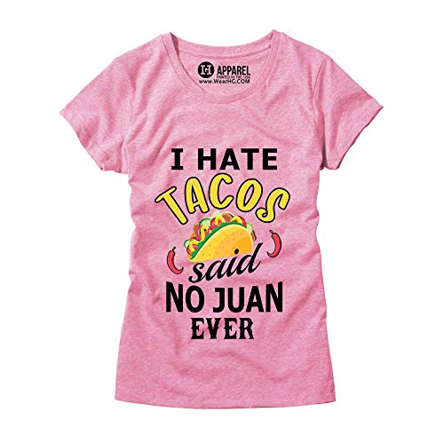 Womens I Hate Tacos Said No Juan Ever T-Shirt - Ladies Fiesta Party Tee Pink