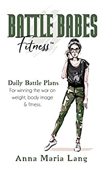 Battle Babes Fitness by [Anna Maria Lang]