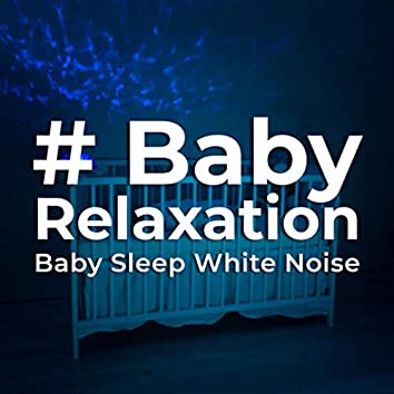 # Baby Relaxation