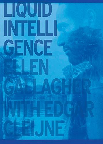 Ellen Gallagher with Edgar Cleijne: Liquid Intelligence