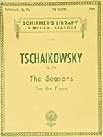 The Seasons: Twelve Characteristic Pieces For The Piano (Schirmer's Library of Musical Classics)