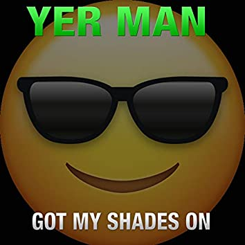 Got My Shades On (Radio Edit)
