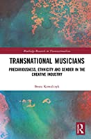 Transnational Musicians: Precariousness, Ethnicity and Gender in the Creative Industry (Routledge Research in Transnationalism)