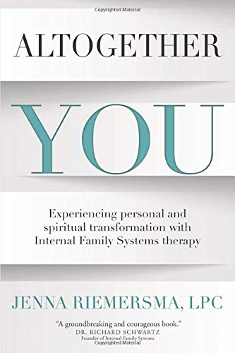 Altogether You: Experiencing personal and spiritual transformation with Internal Family Systems ther