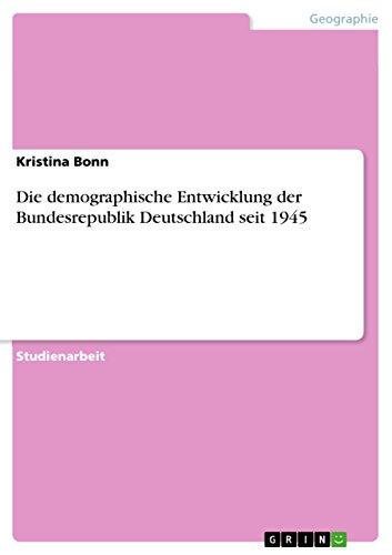 Die demographische Entwicklung der Bundesrepublik Deutschland seit 1945