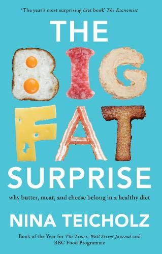 The Big Fat Surprise: why butter, meat, and cheese belong in a healthy diet PDF Books