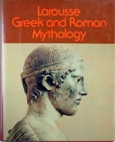 Larousse Greek and Roman Mythology. Edited by Seth Benardete.