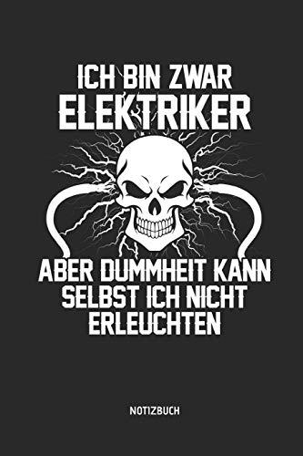 Notizbuch: Lustiges Elektriker Notizbuch mit Punktraster. Tolles Zubehör & Elektriker Geschenk Idee.