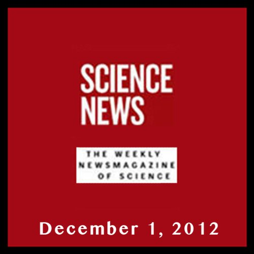 Science News, December 01, 2012 audiobook cover art