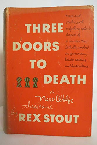 Three Doors to Death - A Nero Wolfe Threesome: Man Alive, Omit Flowers, Door to Death
