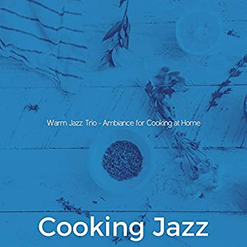 Warm Jazz Trio - Ambiance for Cooking at Home