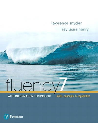 Compare Textbook Prices for Fluency with Information Technology: Skills, Concepts, & Capabilities 7th Revised edition Edition ISBN 9780134448725 by Snyder, Lawrence
